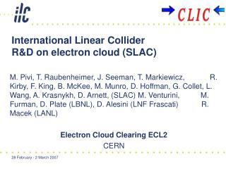 International Linear Collider                      R&D on electron cloud (SLAC)