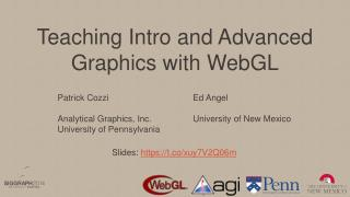 Teaching Intro and Advanced Graphics with WebGL
