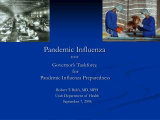 Pandemic Influenza *** Governor�s Taskforce  for  Pandemic Influenza Preparedness