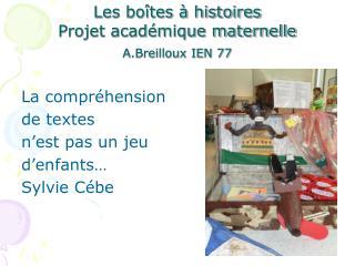 Les boîtes à histoires Projet académique maternelle A.Breilloux IEN 77