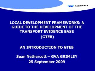 LOCAL DEVELOPMENT FRAMEWORKS: A GUIDE TO THE DEVELOPMENT OF THE TRANSPORT EVIDENCE BASE  (GTEB)
