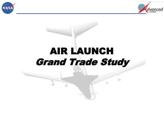 AIR LAUNCH Grand Trade Study