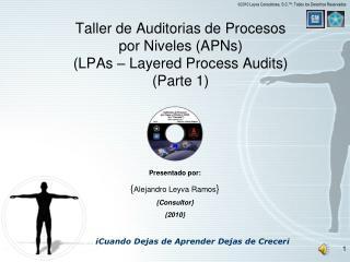 Taller de Auditorias de Procesos por Niveles (APNs) (LPAs – Layered Process Audits) (Parte 1)