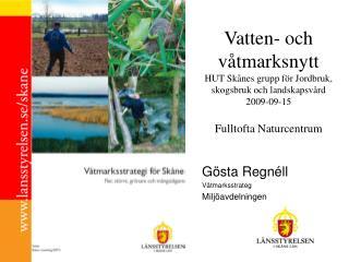 Gösta Regnéll  Våtmarksstrateg  Miljöavdelningen