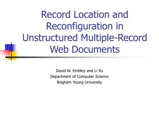 Record Location and Reconfiguration in Unstructured Multiple-Record Web Documents