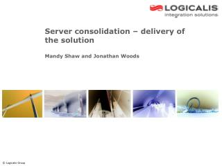 Server consolidation – delivery of the solution
