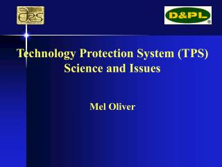 Technology Protection System (TPS) Science and Issues