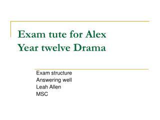 Exam tute for Alex Year twelve Drama