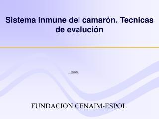 Sistema inmune del camar ó n. Tecnicas de evaluci ó n
