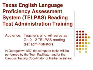 Texas English Language Proficiency Assessment System (TELPAS) Reading Test Administration Training