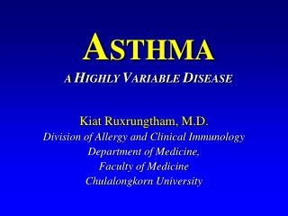 Kiat Ruxrungtham, M.D. Division of Allergy and Clinical Immunology Department of Medicine,