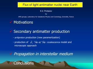 Flux of light antimatter nuclei near Earth