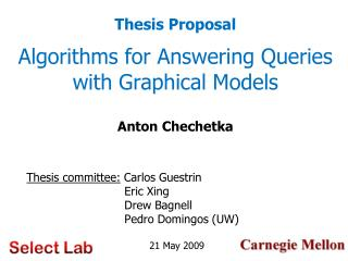 Algorithms for Answering Queries with Graphical Models