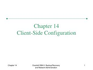 Chapter 14 Client-Side Configuration