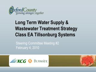 Long Term Water Supply &  Wastewater Treatment Strategy  Class EA Tillsonburg Systems