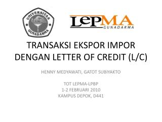 TRANSAKSI EKSPOR IMPOR DENGAN LETTER OF CREDIT (L/C)