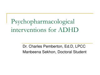 Psychopharmacological interventions for ADHD