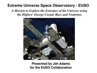 Extreme Universe Space Observatory - EUSO