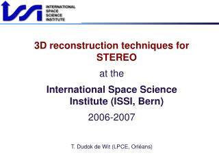 3D reconstruction techniques for STEREO at the International Space Science Institute (ISSI, Bern)