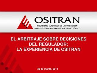 el arbitraje sobre decisiones del regulador: LA EXPERIENCIA DE OSITRAN