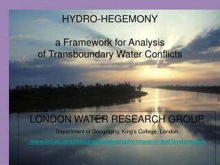 HYDRO-HEGEMONY a Framework for Analysis of Transboundary Water Conflicts
