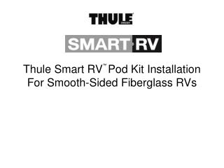 Thule Smart RV  Pod Kit Installation For Smooth-Sided Fiberglass RVs