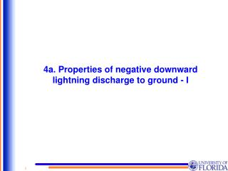4a. Properties of negative downward lightning discharge to ground - I