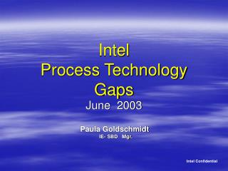 Intel   Process Technology  Gaps