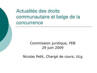 Actualités des droits communautaire et belge de la concurrence