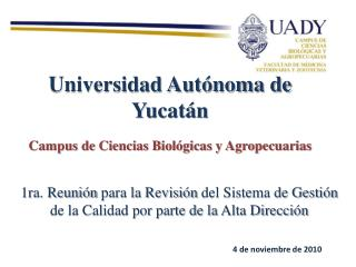 Universidad Autónoma de  Yucatán Campus de Ciencias Biológicas y Agropecuarias