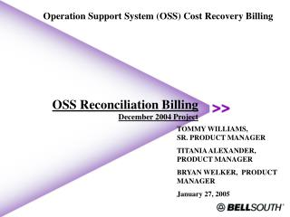 OSS Reconciliation Billing December 2004 Project