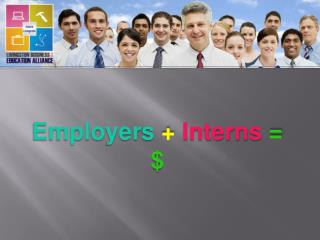 Employers + Interns  = $