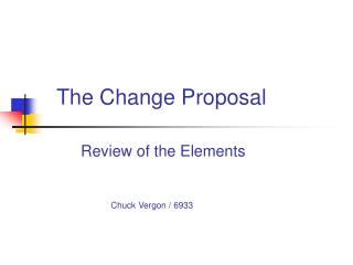 The Change Proposal Review of the Elements Chuck Vergon / 6933