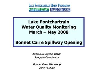 Lake Pontchartrain  Water Quality Monitoring  March – May 2008 Bonnet Carre Spillway Opening