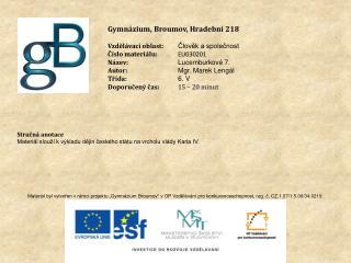 Gymnázium, Broumov, Hradební 218 Vzdělávací oblast: Člověk a společnost Číslo materiálu: EU030201