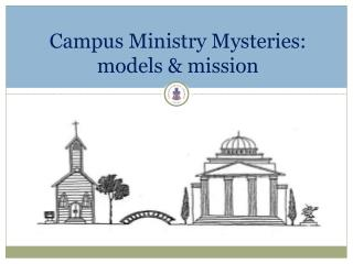 Campus Ministry Mysteries: models & mission