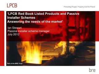 'LPCB Red Book Listed Products and Passive Installer Schemes  Answering the needs of the market'