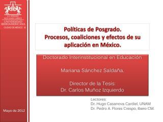 Políticas de Posgrado.  Procesos, coaliciones y efectos de su aplicación en México.