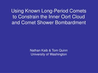 Using Known Long-Period Comets to Constrain the Inner Oort Cloud and Comet Shower Bombardment