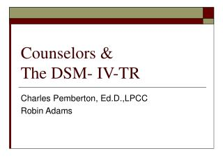 Counselors &  The DSM- IV-TR