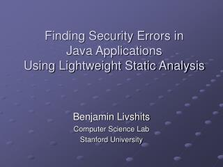 Finding Security Errors in  Java Applications  Using Lightweight Static Analysis