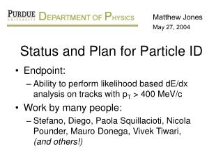 Status and Plan for Particle ID