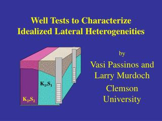 Well Tests to Characterize Idealized Lateral Heterogeneities