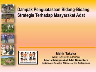 Dampak Penguatasaan Bidang-Bidang Strategis Terhadap Masyarakat Adat
