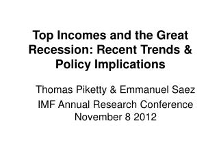 Top Incomes and the Great Recession: Recent Trends & Policy Implications