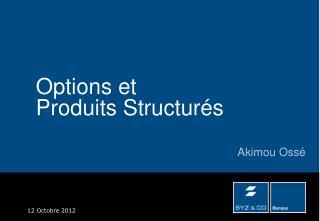 Options et Produits Structurés