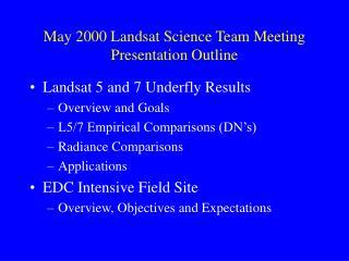 May 2000 Landsat Science Team Meeting Presentation Outline