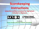 Presented By Green Country Volleyball Officials  Association Oklahoma Volleyball Coaches  Association
