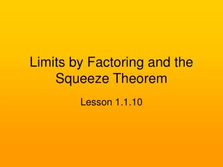 Limits by Factoring and the Squeeze Theorem