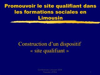 Construction d un dispositif    site qualifiant